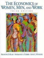 The Economics of Women, Men and Work by Francine D. Blau, Marianne A. Ferber and