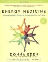 Energy Medicine: Balancing Your Bodys Energies fo