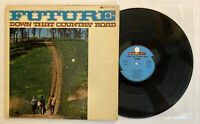 Future - Down That Country Road - 1969 US 1st Press (NM-) Ultrasonic Clean