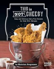 THIS IS NOT CHEESY! - JORGENSEN, KATRINA - NEW HARDCOVER BOOK