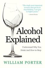 Alcohol Explained by William Porter: New