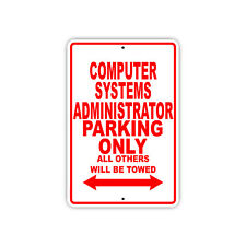 Computer Systems Administrator Parking Only Novelty Garage Metal Aluminum Sign