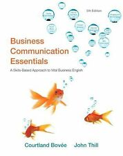 Business Communication Essentials (5th Edition) by Bovee, Courtland L., Thill,