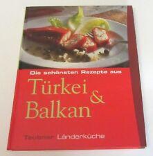 Teubner Länderküche: Türkei & Balkan, Die schönsten Rezepte, kochen Urlaub TOP
