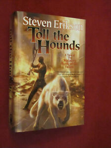 Malazan Book of the Fallen Ser.: Toll the Hounds by Steven Erikson (2008, HC)VG+