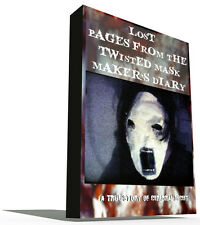 Lost Pages from the Twisted Mask Makers Diary = A True Story of Cerebral Deceit
