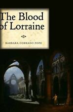 The Blood of Lorraine: A Novel Pope, Barbara Corrado Hardcover