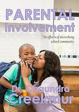 Parental Involvement - The Efforts of an Evolving School Community (Paperback or