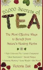 20,000 Secrets of Tea : The Most Effective Ways to Benefit from Nature's...