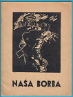 NASA BORBA (OUR FIGHT) original Slovenia Partisans book (1944) * Pirnat-Mihelic