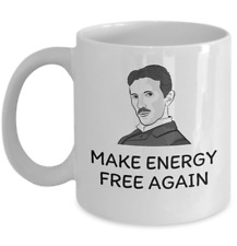 Science Physics mug - Make energy free again - Funny scientist Nikola Tesla gift
