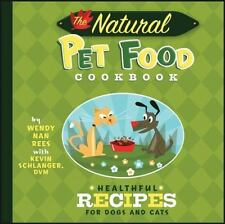 The Natural Pet Food Cookbook: Healthful Recipes for Dogs and Cats (Hardback or