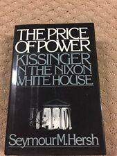 The Price of Power: Kissinger in the Nixon White House by Seymour M. H- HC -73c