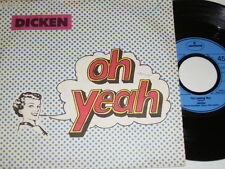 "7"" - Dicken - Oh Yeah & I´m losing you # 5631"