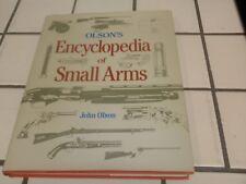Olson's Encyclopedia of Small Arms by John Olson 1985
