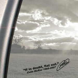 If in Doubt Flat out, Colin McRae, Car, window, Vinyl Sticker Graphic Decal