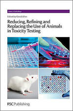 Reducing, Refining and Replacing the Use of Animals in Toxicity Testing (Issues