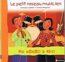 Le petit roseau music * Un monde à lire * NATHAN * série 2 Livret 2 CP histoire