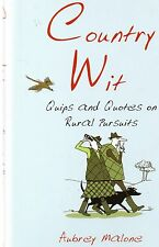 Country Wit: Quips and Quotes on Rural Pursuits by Aubrey Malone (Hardback, 2008