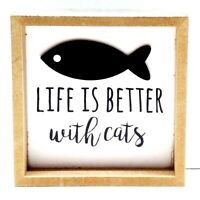 Square CAT Wood Sign Animal Home Decor - LIFE IS BETTER WITH