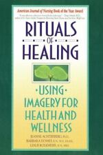 Rituals of Healing: Using Imagery for Health and Wellness Jeanne Achterberg, Ba