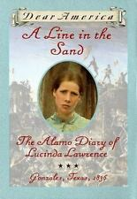 A Line in the Sand : The Alamo Diary of Lucinda Lawrence: Gonzales, Texas 1836