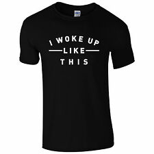 I Woke Up Like This T-Shirt - Viral Celeb Inspired Unisex Fashion Slogan Top