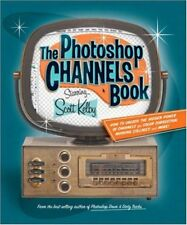 The Photoshop Channels Book by Scott Kelby