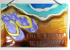 Decorative Glass Sign Hand Painted Life is Better in Flip Flops