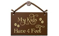 Hand Painted Wood Sign Wall Plaque My Kids Have Four Feet Pets Cats Dogs