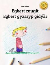 Egbert Rougit/Egbert Gyzaryp Gidýär : Un Livre à Colorier Pour les Enfants...