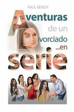 Aventuras de un Divorciado... en Serie : Relatos by Raull Benoit (2015,...
