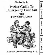 Pocket Guide to Emergency First Aid by Betty Cordes and Ron Cordes (1993,...