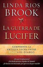 La Guerra de Lucifer: Comprenda la antigua lucha entre Dios y el diablo Spanish