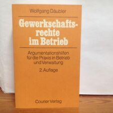 Gewerkschaftsrechte im Betrieb Wolgang Däubler