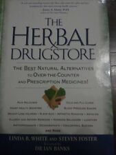The Herbal Drugstore. The Best Natural Alternatives to Over-The-Counter And Pre