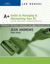Lab Manual for Andrews' A+ Guide to Managing and Maintaining Your PC, Comprehens