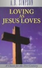 Loving As Jesus Loves: A Devotional Exposition of the Song of Songs Classics fo