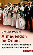 Armageddon im Orient: Wie die Saudi-Connection den Iran ...   Buch   Zustand gut