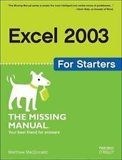 Excel 2003 for Starters: The Missing Manual: The Missing Manual: By MacDonald...