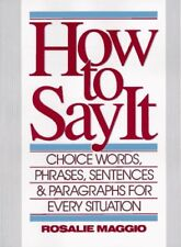 How to Say It: Choice Words, Phrases, Sentences, a