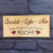 Coffee Chocolate Men Plaque / Sign / Gift - Better Rich Quote Kitchen Home  237