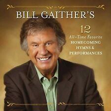Bill Gaither - Bill Gaither's 12 All-time Favorite Homecoming Hymns [New CD]