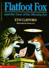 Flatfoot Fox and the Case of the Missing Eye Clifford, Eth Paperback