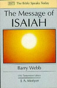 The Message of Isaiah: On Eagle'S Wings (The Bible Sp... by Barry Webb Paperback