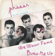 DISCO 45 Giri  Phaeax - We Want Fame / Burn Me Up