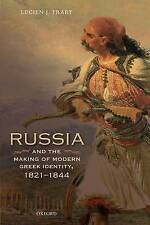 Russia and the Making of Modern Greek Identity, 1821-1844 (Oxford Studies in Mod