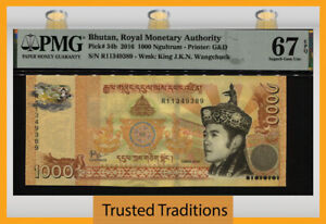 TT PK 34b 2016 BHUTAN ROYAL MONETARY AUTHORITY 1000 NGULTRUM PMG 67 EPQ SUPERB!