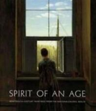 Spirit of an Age : Nineteenth-Century Paintings From the National Galerie Berlin