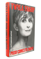 Twyla Tharp PUSH COMES TO SHOVE An Autobiography 1st Edition 1st Printing